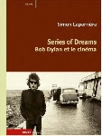 simon laperrière - series of dreams, bob dylan et le cinema