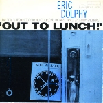 eric dolphy - out to lunch !