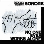 gustafsson - vandermark - brotzmann - no one ever works alone
