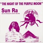 sun ra and his intergalactic infinity arkestra - the night of the purple moon