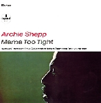 archie shepp - mama too tight (180 gr.)