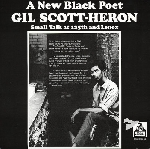 gil scott-heron - a new black poet, small talk at 125th and lenox