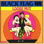 black flag - loose nut