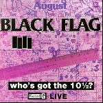 black flag - who's got the 10 1/2?