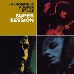 mike bloomfield - al kooper - steve stills - super session